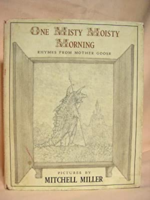 ONE MISTY MOISTY MORNING; RHYMES FROM MOTHER