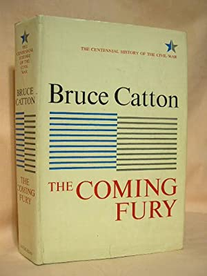 THE COMING FURY; THE CENTENNIAL HISTORY OF THE CIVIL WAR, VOLUME ONE: Catton, Bruce
