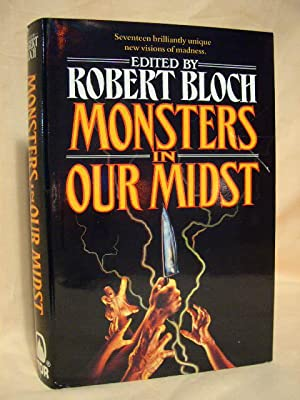MONSTERS IN OUR MIDST: Bloch, Robert, editior