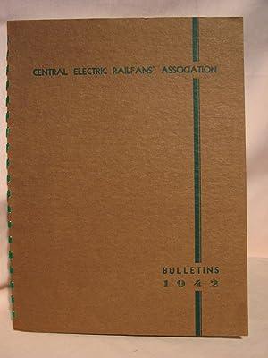 CENTRAL ELECTRIC RAILFANS' ASSOCIATION [CERA]: BULLETINS 1942; #'s 32 - 43