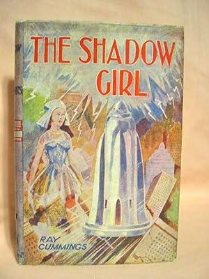 THE SHADOW GIRL.: Cummings, Ray.