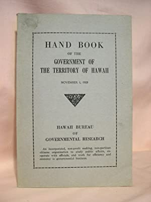 HAND BOOK OF THE GOVERNMENT OF THE TERRITORY OF HAWAII, NOVEMBER 1, 1928