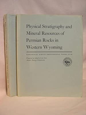 PHYUSICAL STRATIGRAPHY AND MINERAL RESOURCES OF PERMIAN ROCKS IN WESTERN WYOMING; GEOLOGY OF ...
