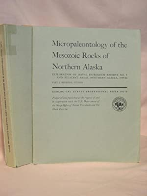 MICROPALEONTOLOGY OF THE MESOZOIC ROCKS OF NORTHERN ALASKA; EXPLORATION OF NAVAL PETROLEUM RESERVE ...