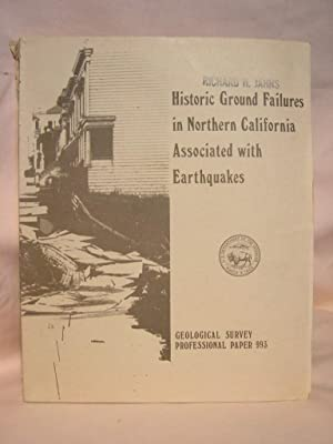 HISTORIC GROUND FAILURES IN NORTHERN CALIFORNIA TRIGGERED BY EARTHQUAKES; PROFESSIONAL PAPER 993: ...
