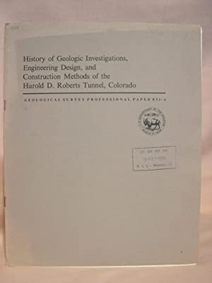 HISTORY OF GEOLOGIC INVESTIGATIONS, ENGINEERING DESIGN, AND CONSTRUCTION METHODS OF THE HAROLD D. ...