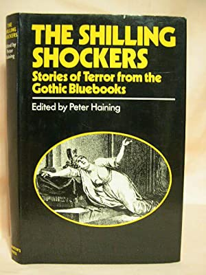 THE SHILLING SHOCKERS; STORIES OF TERROR FROM THE GOTHIC BLUEBOOKS: Haining, Peter, editor