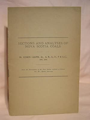 SECTIONS AND ANALYSES OF NOVA SCOTIA COALS: Gilpin, Edwin, Jr.