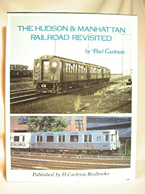 THE HUDSON & MANHATTAN RAILROAD REVISITED: Carleton, Paul