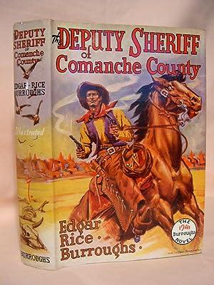 THE DEPUTY SHERIFF OF COMANCHE COUNTY.: Burroughs, Edgar Rice.