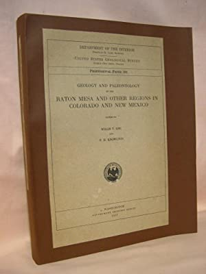 GEOLOGY AND PALEONTOLOGY OF THE RATON MESA AND OTHER REGIONS IN COLORADO AND NEW MEXICO: ...