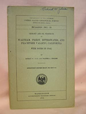GEOLOGY AND OIL DEPOSITS IN WALTHAM, PRIEST, BITTERWATER, AND PEACHTREE VALLEYS, CALIFORNIA, WITH ...