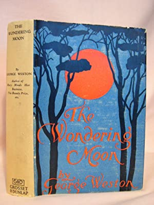 THE WONDERING MOON: Weston, George