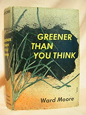 GREENER THAN YOU THINK: Moore, Ward