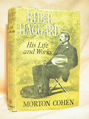 RIDER HAGGARD, HIS LIFE AND WORKS: Cohen, Morton