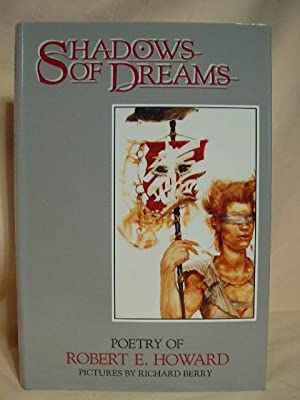 SHADOWS OF DREAMS: POETRY OF ROBERT E. HOWARD: Howard, Robert E.