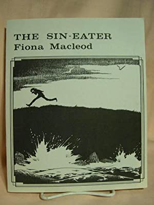 THE SIN-EATER: Macleod, Fiona [pseudonym
