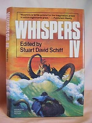 WHISPERS IV: Schiff, Stuart David, editor
