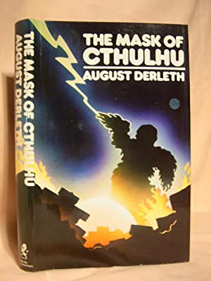 THE MASK OF CTHULHU.: Derleth, August.