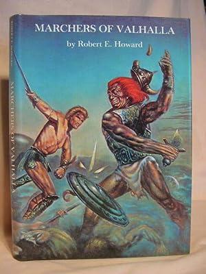 MARCHERS OF VALHALLA: Howard, Robert E.