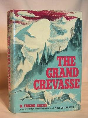 THE GRAND CREVASSE: Frison-Roche, R.