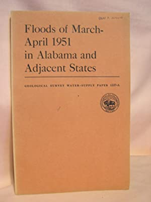 FLOODS OF MARCH-APRIL 1951 IN ALABAMA AND ADJACENT STATES; GEOLOGICAL SURVEY WATER-SUPPLY PAPER ...