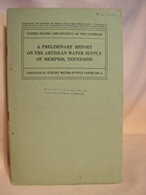 A PRELIMINARY REPORT ON THE ARTESIAN WATER SUPPLY OF MEMPHIS, TENNESSEE; GEOLOGICAL SURVEY ...