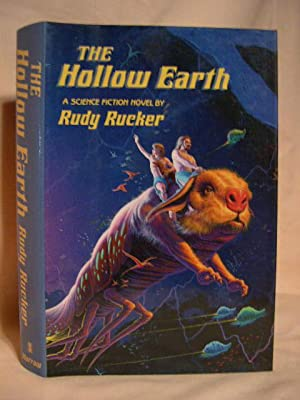 THE HOLLOW EARTH; THE NARRATIVE OF MASON ALGIERS REYNOLDS OF VIRGINIA: Rucker, Rudy