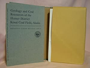 GEOLOGY AND COAL RESOURCES OF THE HOMER DISTRICT, KENAI COAL FIELD, ALASKA; GEOLOGICAL SURVEY ...