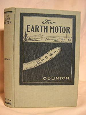 THE EARTHOMOTOR AND OTHER STORIES.: Linton, C.E. (Charles Ellsworth)
