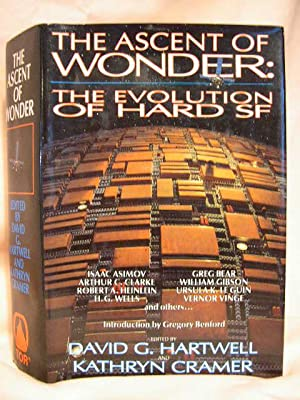 THE ASCENT OF WONDER: THE EVOLUTION OF HARD SF: Hartwell, David G., and Kathryn Cramer, editors