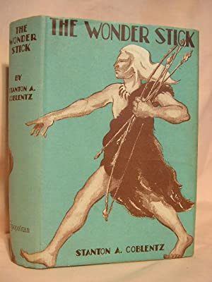 THE WONDER STICK: Coblentz, Stanton A.