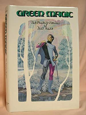 GREEN MAGIC; THE FANTASY REALMS OF JACK VANCE: Vance, Jack