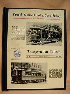 CONCORD, MAYNARD & HUDSON STREET RAILWAY: TRANSPORTATION BULLETIN NO. 74, JANUARY - JUNE, 1967....