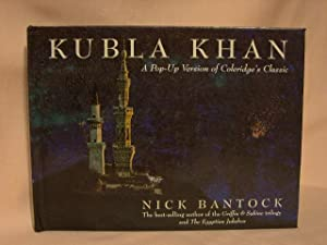 KUBLA KHAN: A POP-UP VERSION OF COLERIDGE'S: Bantock, Nick