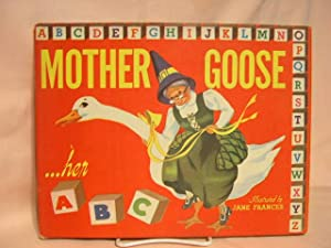 MOTHER GOOSE.HER ABC
