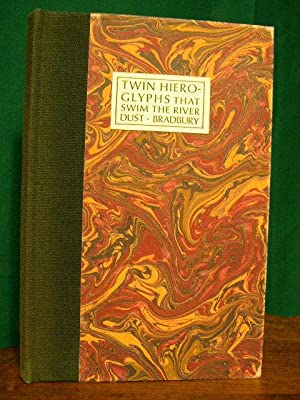 TWIN HIEROGLYPHS THAT SWIM THE RIVER DUST: Bradbury, Ray
