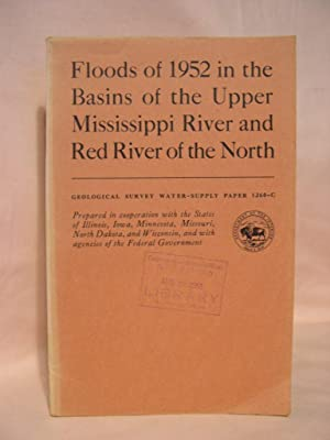 FLOODS OF 1952 IN THE BASINS OF THE UPPER MISSISSIPPI RIVER AND RED RIVER OF THE NORTH. GEOLOGICAL ...