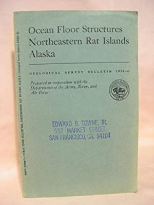 INVESTIGATIONS OF ALASKAN VOLCANOES; OCEAN FLOOR STRUCTURES, NORTHEASTERN RAT ISLANDS, ALASKA: ...