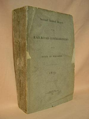SECOND ANNUAL REPORT OF THE RAILROAD COMMISSIONERS OF THE STATE OF WISCONSIN, 1875