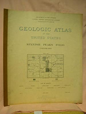 GEOLOGIC ATLAS OF THE UNITED STATES; SPANISH PEAKS FOLIO, COLORADO; FOLIO 71: Hills, R.C.