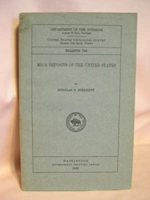 MICA DEPOSITS OF THE UNITED STATES: GEOLOGICAL SURVEY BULLETIN 740: Sterrett, Douglas B.