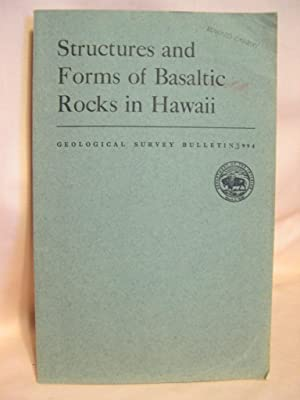 STRUCTURES AND FORMS OF BASALTIC ROCKS IN HAWAII; GEOLOGICAL SURVEY BULLETIN 994: Wentworth, ...