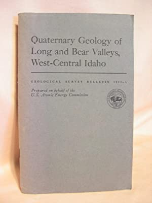QUATERNARY GEOLOGY OF LONG AND BEAR VALLEYS, WEST-CENTRAL IDAHO; GEOLOGICAL SURVEY BULLETIN 1311-A:...