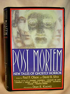 POST MORTEM: NEW TALES OF GHOSTLY HORROR: Olson, Paul F., and David B. Silva, editors