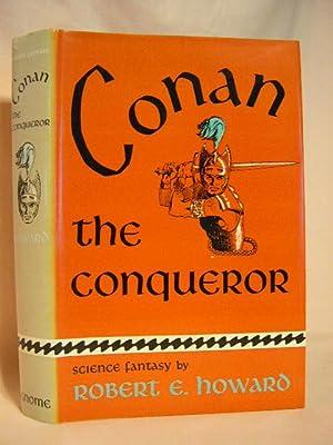 CONAN THE CONQUEROR; THE HYBOREAN AGE: Howard, Robert E.