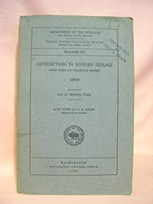 CONTRIBUTION TO ECONOMIC GEOLOGY 1919; PART II, MINERAL FUELS; GEOLOGICAL SURVEY BULLETIN 711: ...