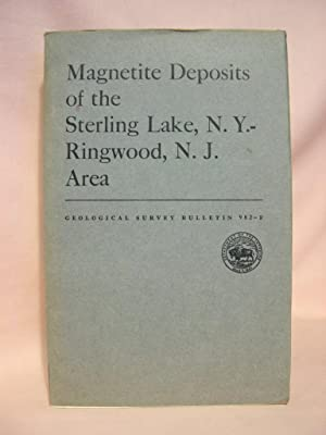 MAGNETITE DEPOSITS OF THE STERLING LAKE, N.Y. - RINGWOOD, N.J. AREA; GEOLOGICAL SURVEY BULLETIN 982...