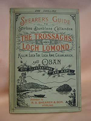 SHEARER'S GUIDE TO STIRLING, DUNBLANE, CALLANDER, THE TROSSACHS AND LOCH LOMONS, KILLIN, LOCH ...
