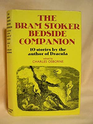 THE BRAM STOKER BEDSIDE COMPANION; 10 STORIES BY THE AUTHOR OF DRACULA: Stoker, Bram. Edited by ...